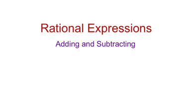 Rational Expressions (Adding And Subtracting Part 2)