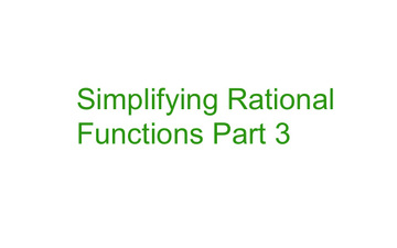 Simplifying Rational Expressions Part 3